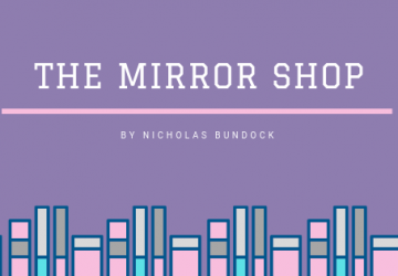 The Mirror Shop by Nicholas Bundock
