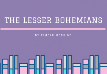 The Lesser Bohemians by Eimear Mcbride: Book Review