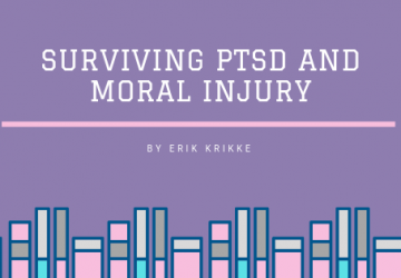Surviving PTSD and Moral Injury by Erik Krikke